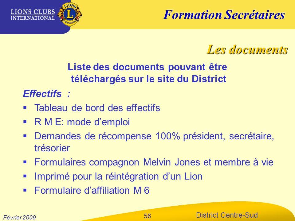Formation Secrétaires District Centre-Sud Février 2009 56 Effectifs : Tableau de bord des effectifs R M E: mode demploi Demandes de récompense 100% pr