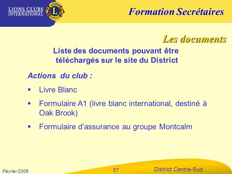 Formation Secrétaires District Centre-Sud Février 2009 57 Actions du club : Livre Blanc Formulaire A1 (livre blanc international, destiné à Oak Brook)