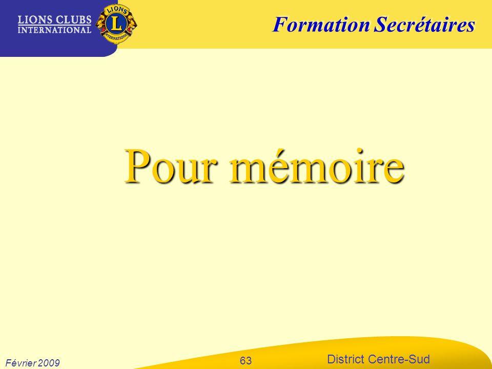 Formation Secrétaires District Centre-Sud Février 2009 63 Pour mémoire