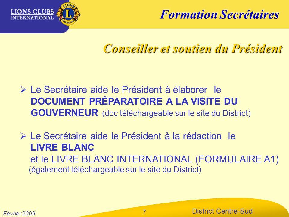 Formation Secrétaires District Centre-Sud Février 2009 7 Conseiller et soutien du Président Le Secrétaire aide le Président à élaborer le DOCUMENT PRÉ