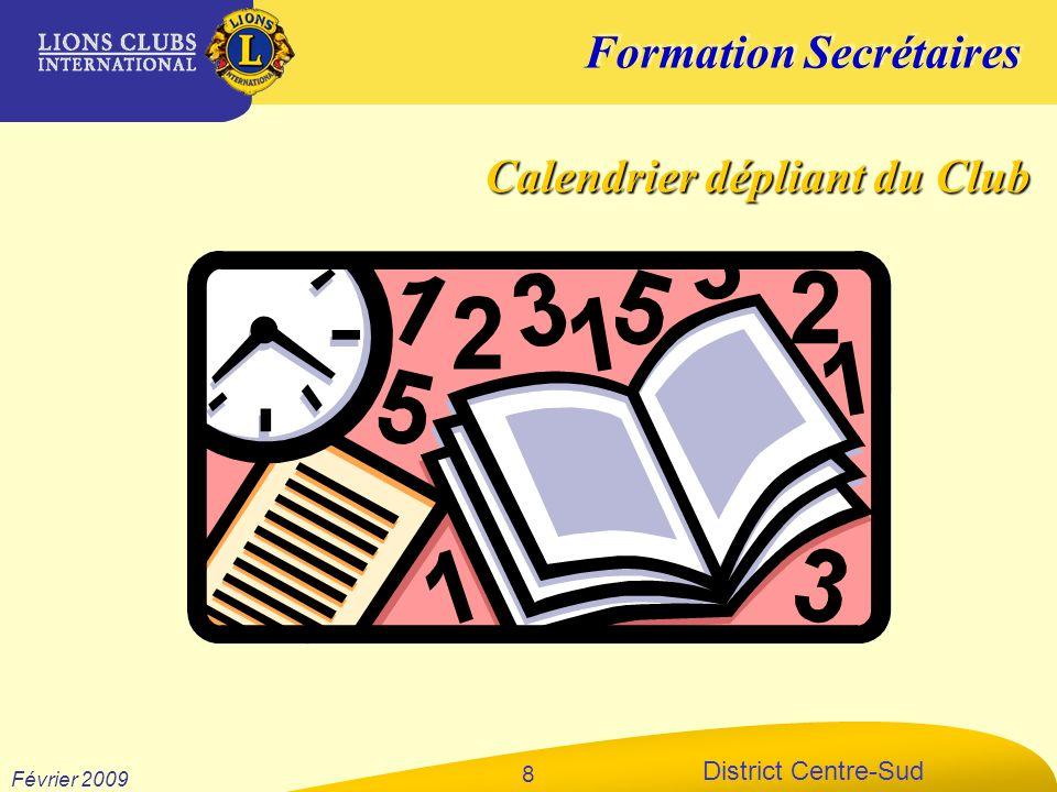 Formation Secrétaires District Centre-Sud Février 2009 8 Calendrier dépliant du Club