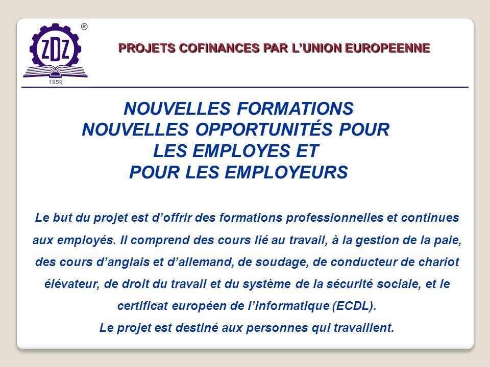 Le but du projet est doffrir des formations professionnelles et continues aux employés.