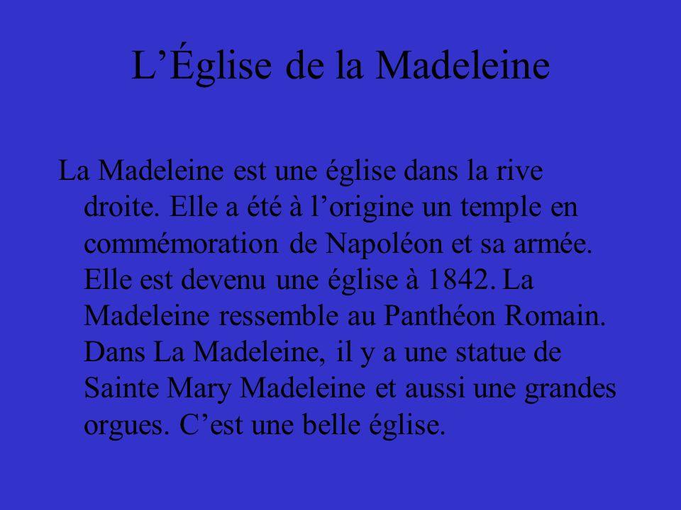 LÉglise de la Madeleine La Madeleine est une église dans la rive droite.