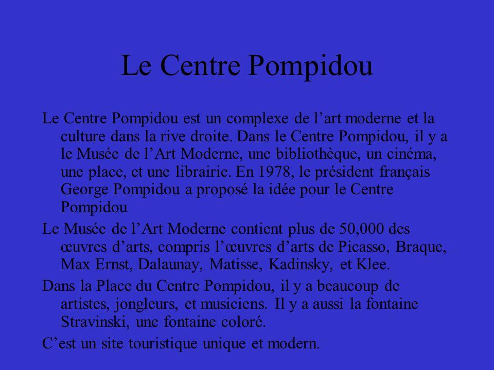 Le Centre Pompidou Le Centre Pompidou est un complexe de lart moderne et la culture dans la rive droite.