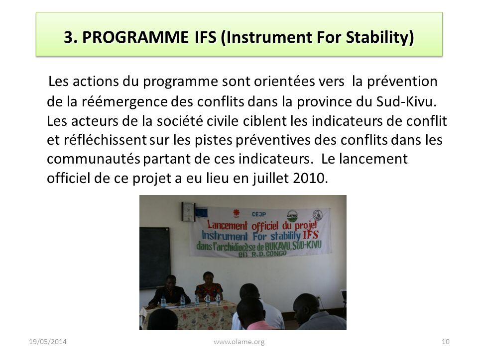 3. PROGRAMME IFS (Instrument For Stability) Les actions du programme sont orientées vers la prévention de la réémergence des conflits dans la province