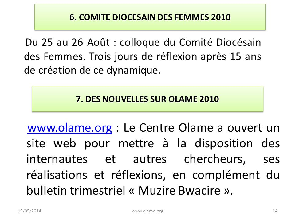 6. COMITE DIOCESAIN DES FEMMES 2010 Du 25 au 26 Août : colloque du Comité Diocésain des Femmes. Trois jours de réflexion après 15 ans de création de c