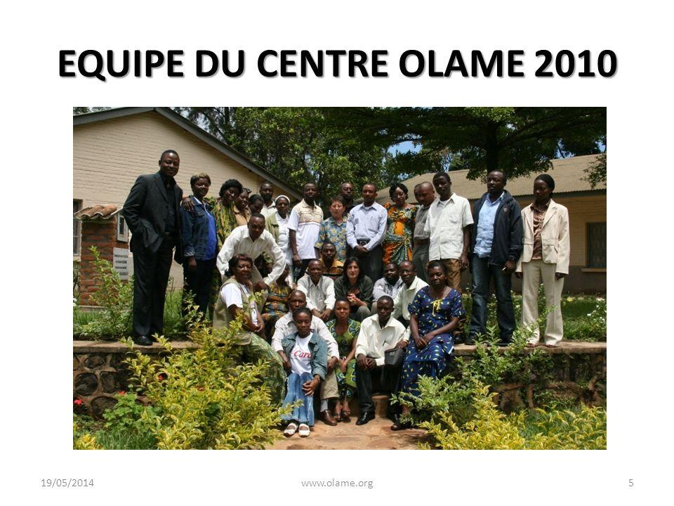 EQUIPE DU CENTRE OLAME 2010 19/05/20145www.olame.org