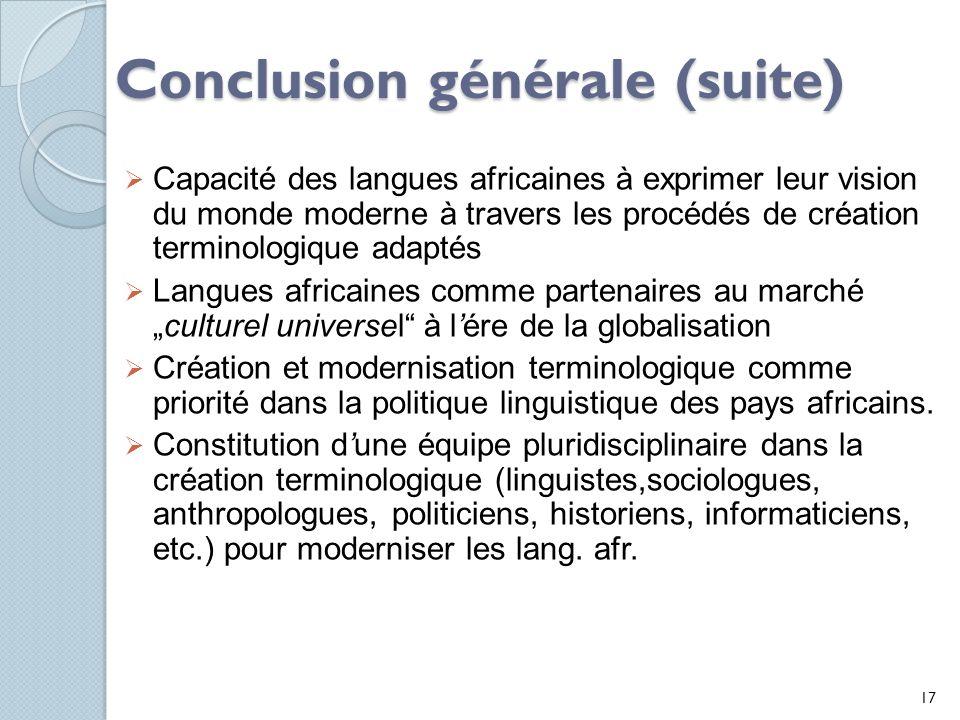 Conclusion générale (suite) Capacité des langues africaines à exprimer leur vision du monde moderne à travers les procédés de création terminologique
