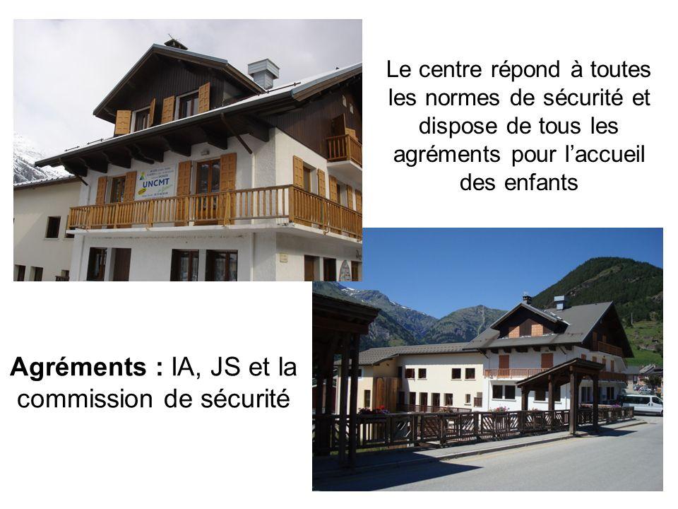 Le centre répond à toutes les normes de sécurité et dispose de tous les agréments pour laccueil des enfants Agréments : IA, JS et la commission de sécurité