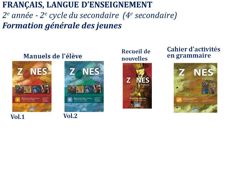 Manuels de lélève FRANÇAIS, LANGUE DENSEIGNEMENT 2 e année - 2 e cycle du secondaire (4 e secondaire) Formation générale des jeunes Vol.1 Vol.2 Recuei