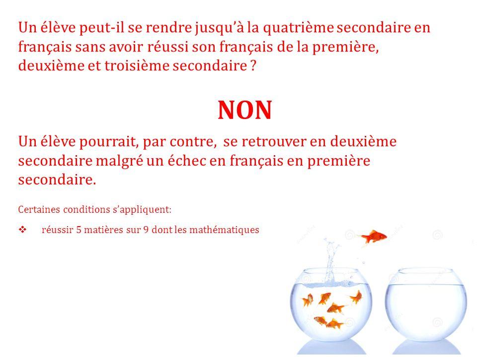 Un élève peut-il se rendre jusquà la quatrième secondaire en français sans avoir réussi son français de la première, deuxième et troisième secondaire .