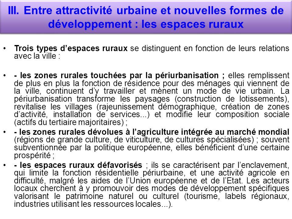 III. Entre attractivité urbaine et nouvelles formes de développement : les espaces ruraux Trois types despaces ruraux se distinguent en fonction de le