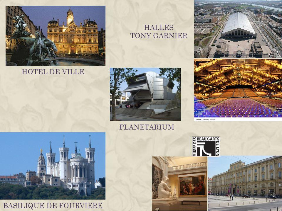 BASILIQUE DE FOURVIERE PLANETARIUM HOTEL DE VILLE HALLES TONY GARNIER