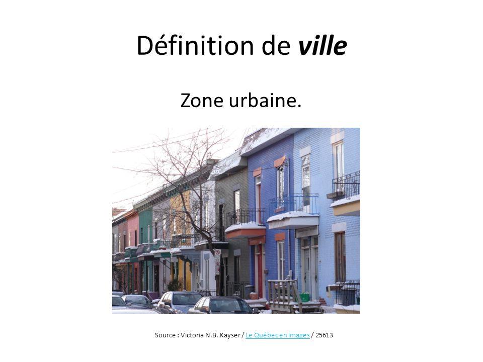 Définition de ville Zone urbaine. Source : Victoria N.B. Kayser / Le Québec en images / 25613Le Québec en images