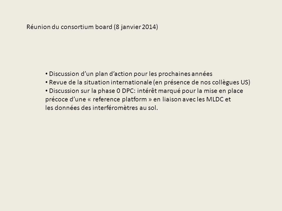 Réunion du consortium board (8 janvier 2014) Discussion dun plan daction pour les prochaines années Revue de la situation internationale (en présence