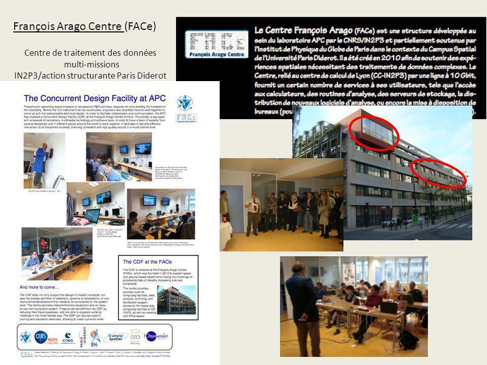 François Arago Centre (FACe) Centre de traitement des données multi-missions IN2P3/action structurante Paris Diderot