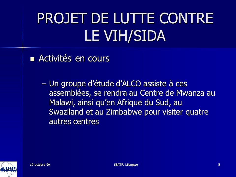 SSATP, Lilongwe5 PROJET DE LUTTE CONTRE LE VIH/SIDA Activités en cours Activités en cours –Un groupe détude dALCO assiste à ces assemblées, se rendra