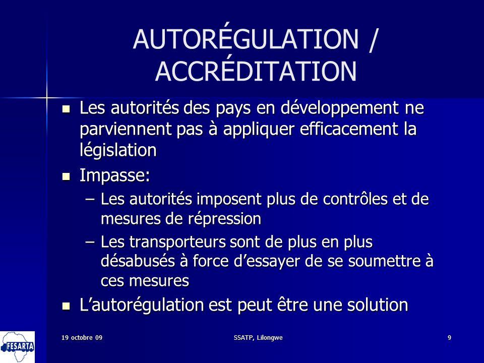 9 AUTORÉGULATION / ACCRÉDITATION Les autorités des pays en développement ne parviennent pas à appliquer efficacement la législation Les autorités des