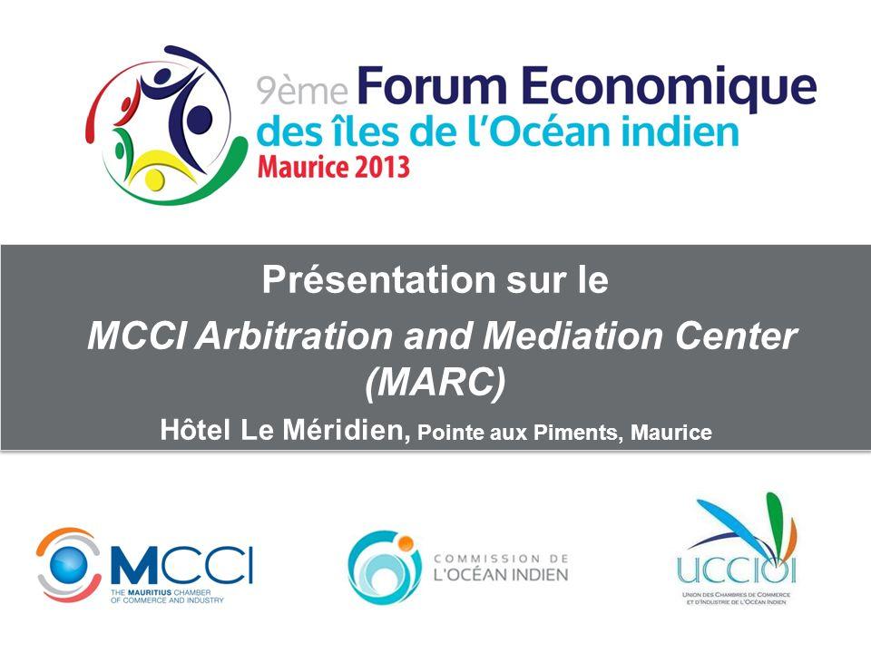 Présentation sur le MCCI Arbitration and Mediation Center (MARC) Hôtel Le Méridien, Pointe aux Piments, Maurice