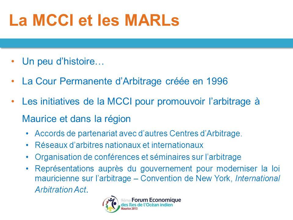 Un peu dhistoire… La Cour Permanente dArbitrage créée en 1996 Les initiatives de la MCCI pour promouvoir larbitrage à Maurice et dans la région Accord