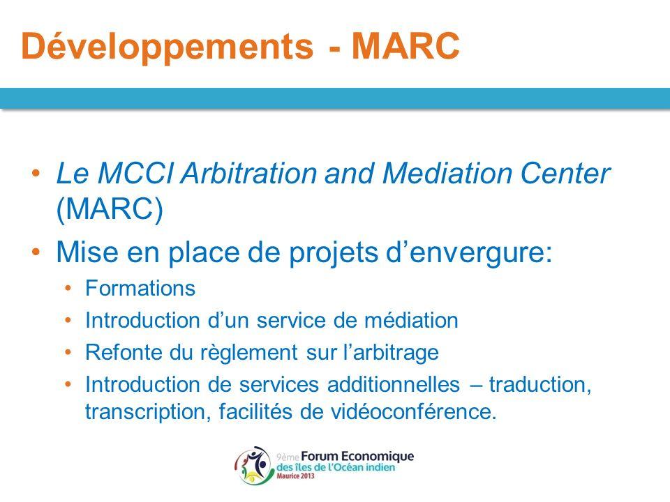Le MCCI Arbitration and Mediation Center (MARC) Mise en place de projets denvergure: Formations Introduction dun service de médiation Refonte du règle