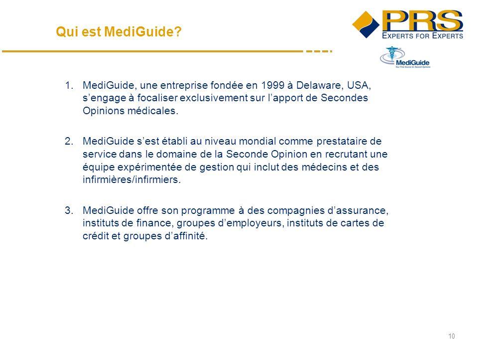 10 1.MediGuide, une entreprise fondée en 1999 à Delaware, USA, sengage à focaliser exclusivement sur lapport de Secondes Opinions médicales.