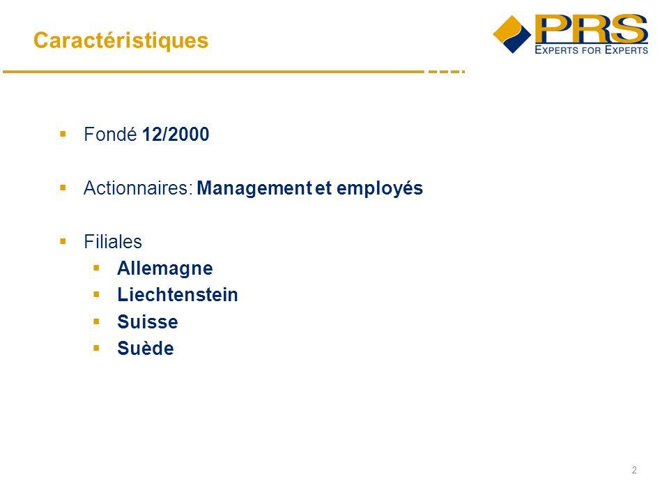 2 Caractéristiques Fondé 12/2000 Actionnaires: Management et employés Filiales Allemagne Liechtenstein Suisse Suède