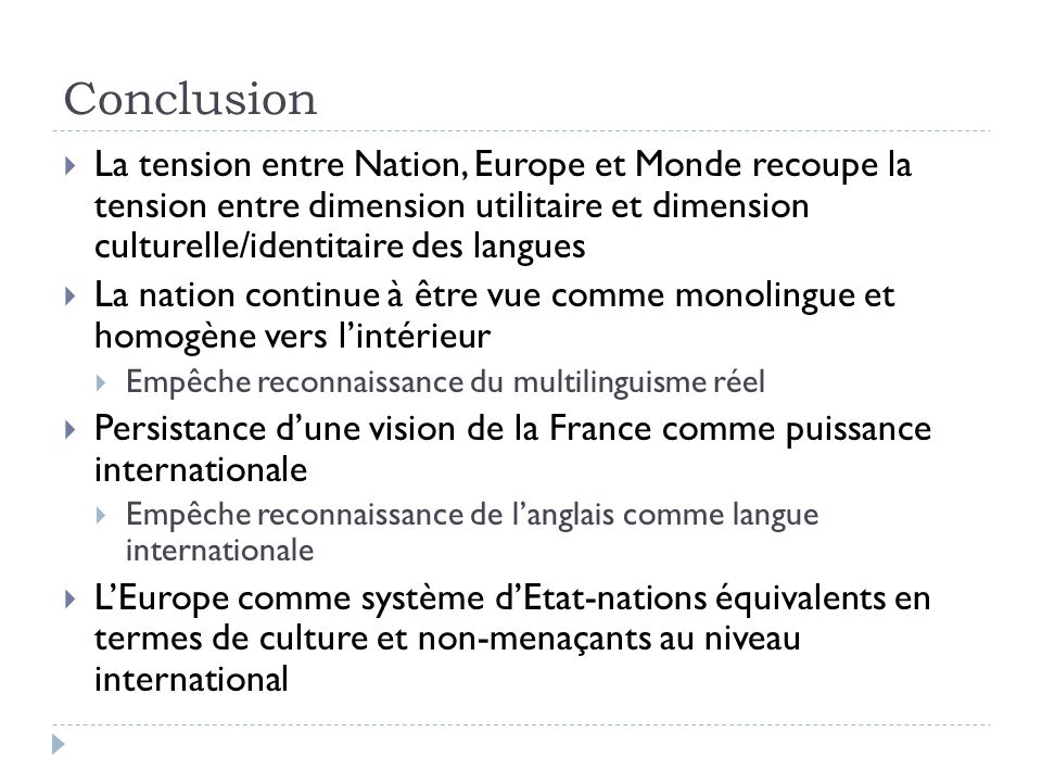 Conclusion La tension entre Nation, Europe et Monde recoupe la tension entre dimension utilitaire et dimension culturelle/identitaire des langues La n