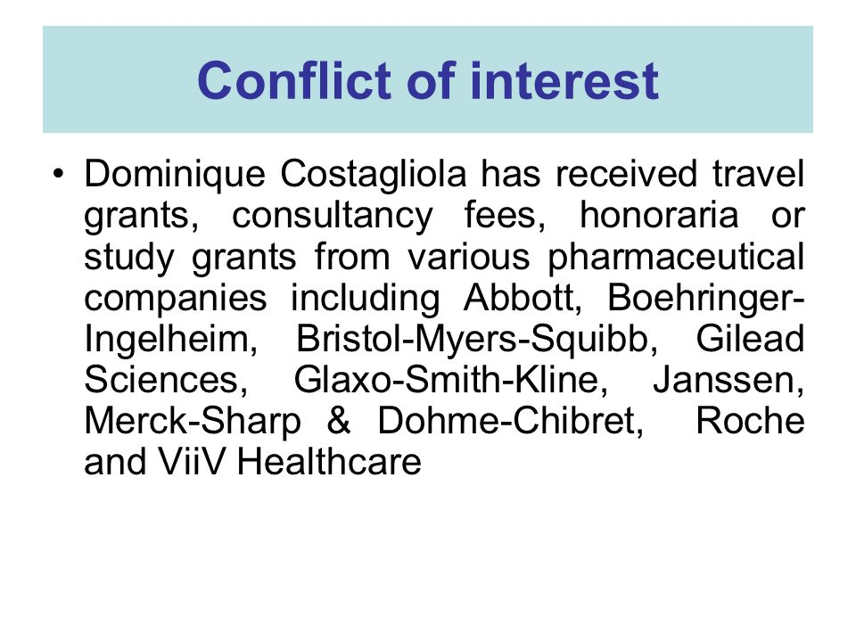 Conflict of interest Dominique Costagliola has received travel grants, consultancy fees, honoraria or study grants from various pharmaceutical companies including Abbott, Boehringer- Ingelheim, Bristol-Myers-Squibb, Gilead Sciences, Glaxo-Smith-Kline, Janssen, Merck-Sharp & Dohme-Chibret, Roche and ViiV Healthcare
