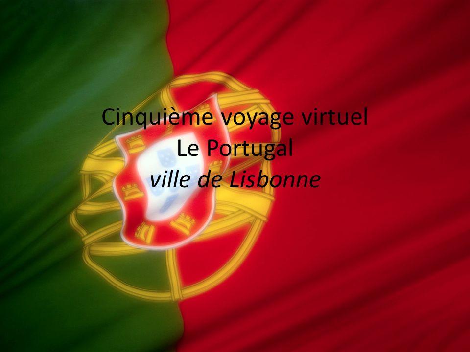 Cinquième voyage virtuel Le Portugal ville de Lisbonne