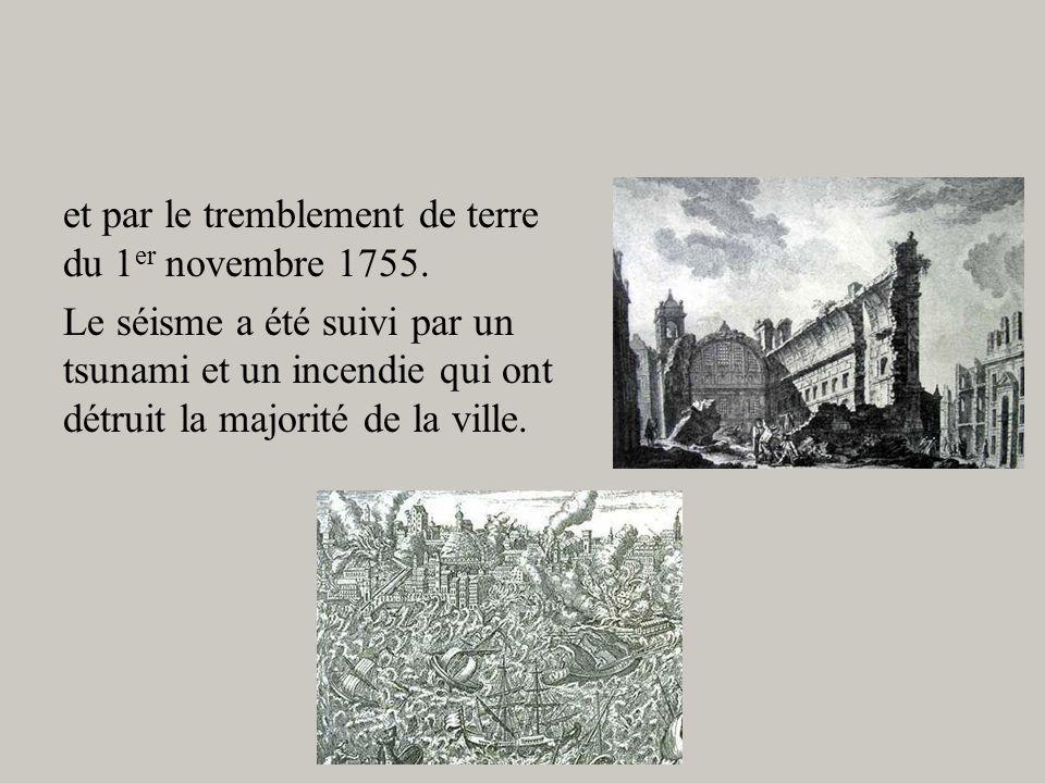 et par le tremblement de terre du 1 er novembre 1755.