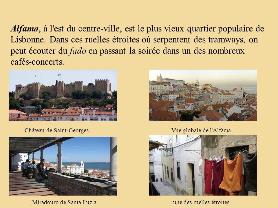 Alfama, à l est du centre-ville, est le plus vieux quartier populaire de Lisbonne.