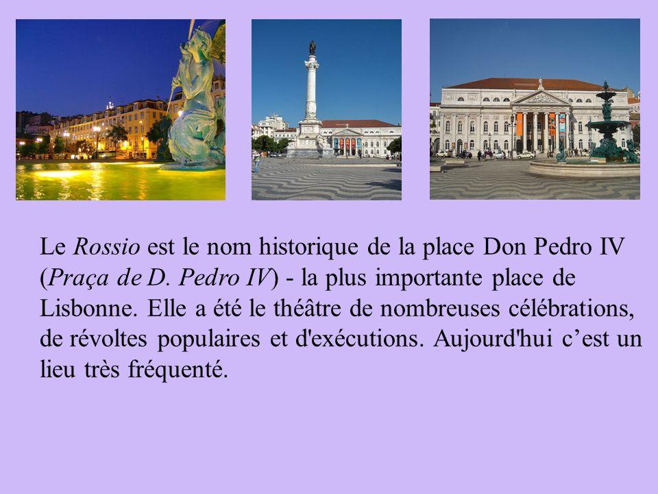 Le Rossio est le nom historique de la place Don Pedro IV (Praça de D.