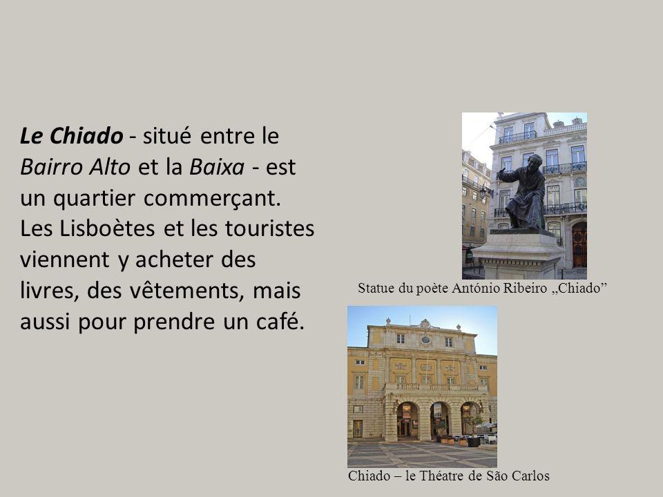Le Chiado - situé entre le Bairro Alto et la Baixa - est un quartier commerçant.