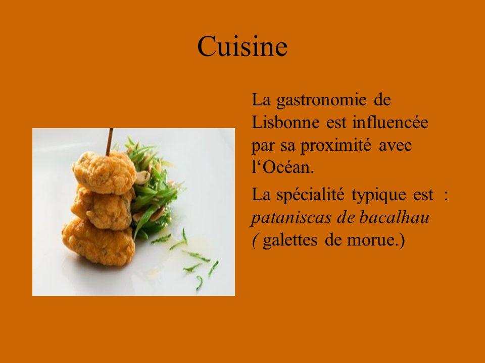 Cuisine La gastronomie de Lisbonne est influencée par sa proximité avec lOcéan.