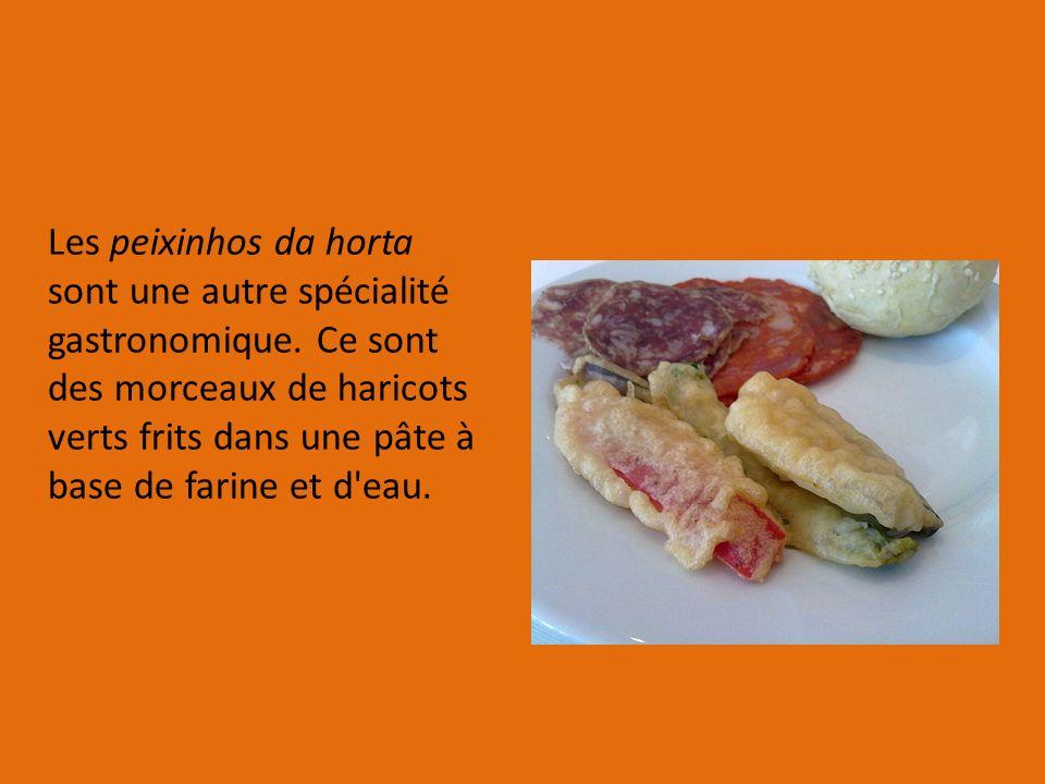 Les peixinhos da horta sont une autre spécialité gastronomique.