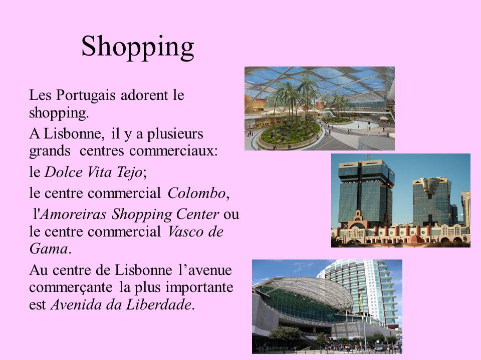 Shopping Les Portugais adorent le shopping.