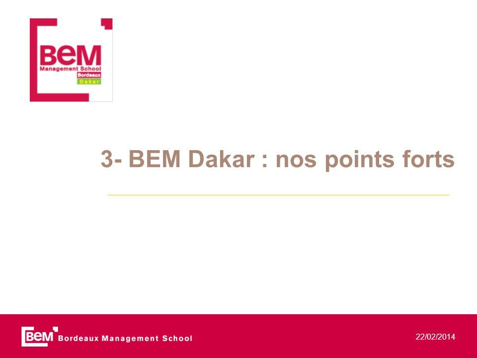 22/02/2014 3- BEM Dakar : nos points forts