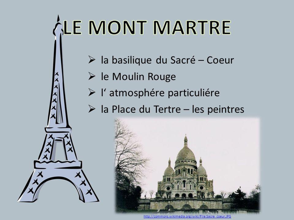 la basilique du Sacré – Coeur le Moulin Rouge l atmosphére particuliére la Place du Tertre – les peintres http://commons.wikimedia.org/wiki/File:Sacre