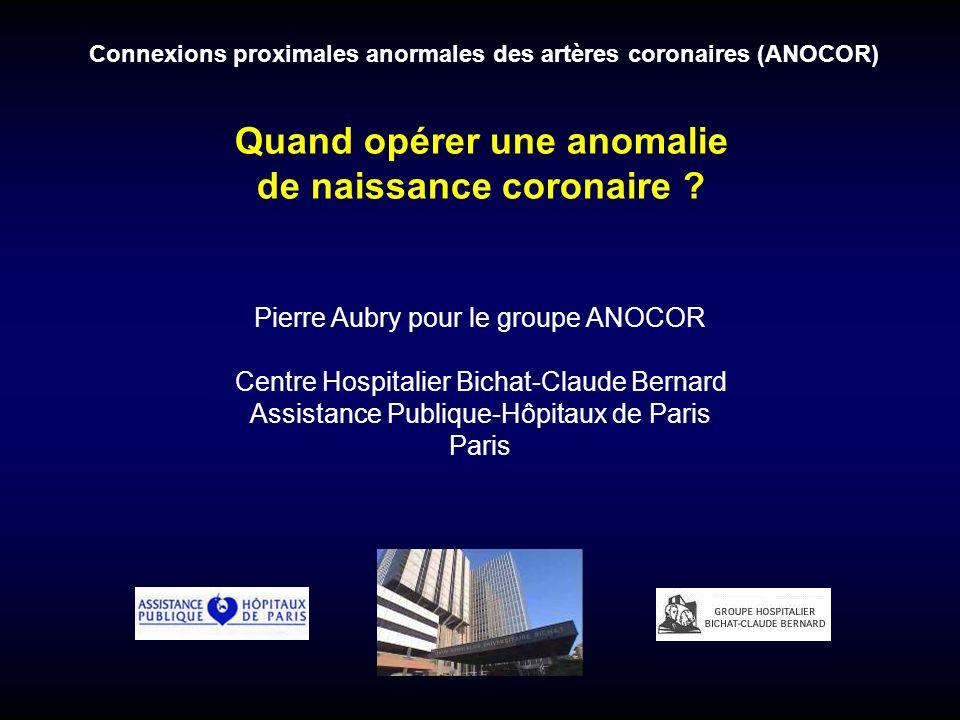Pierre Aubry pour le groupe ANOCOR Centre Hospitalier Bichat-Claude Bernard Assistance Publique-Hôpitaux de Paris Paris Connexions proximales anormale