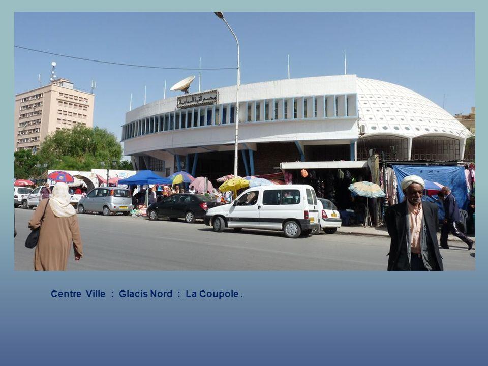 Centre Ville : La Coupole des Glacis Nord.