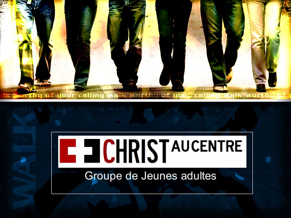 Christ Au Centre Groupe de Jeunes adultes