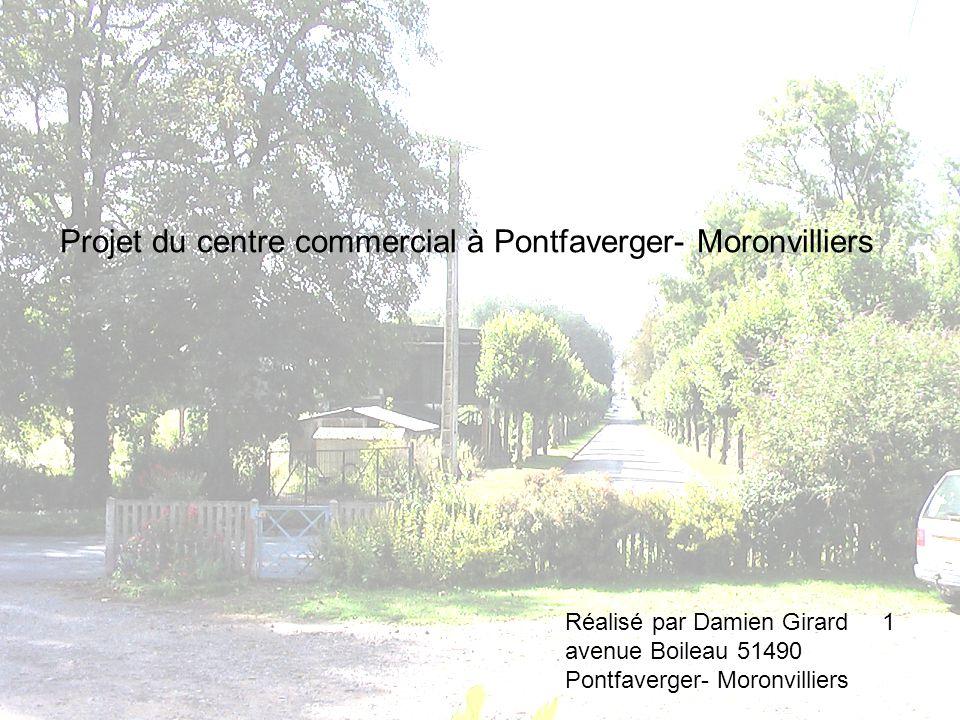Projet du centre commercial à Pontfaverger- Moronvilliers Réalisé par Damien Girard 1 avenue Boileau 51490 Pontfaverger- Moronvilliers