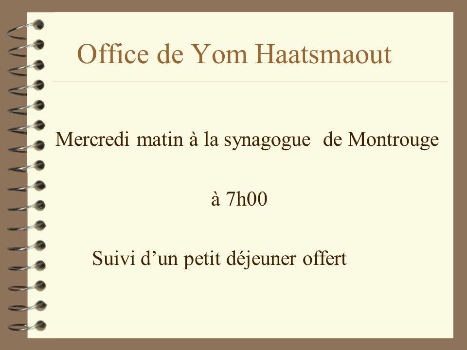 Office de Yom Haatsmaout Mercredi matin à la synagogue de Montrouge à 7h00 Suivi dun petit déjeuner offert