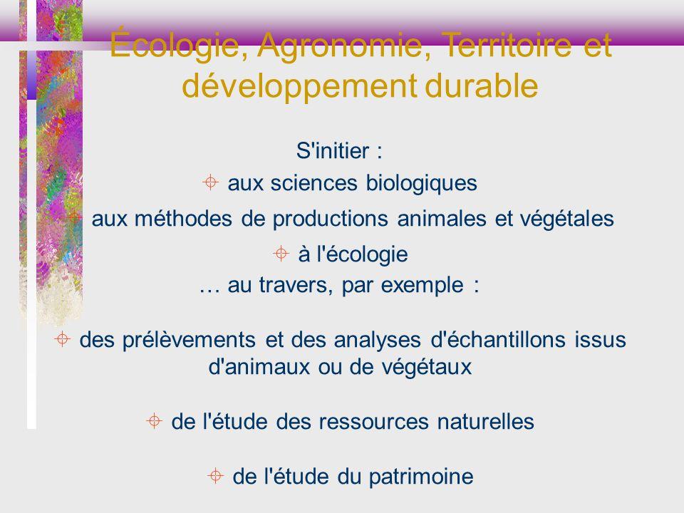 S'initier : aux sciences biologiques aux méthodes de productions animales et végétales à l'écologie … au travers, par exemple : des prélèvements et de