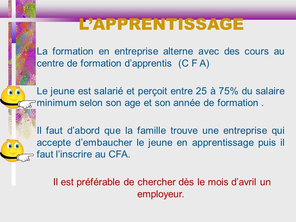 La formation en entreprise alterne avec des cours au centre de formation dapprentis (C F A) Le jeune est salarié et perçoit entre 25 à 75% du salaire minimum selon son age et son année de formation.