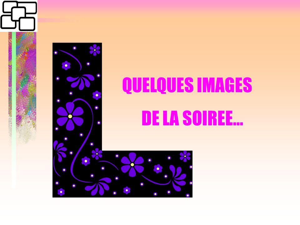 QUELQUES IMAGES DE LA SOIREE…