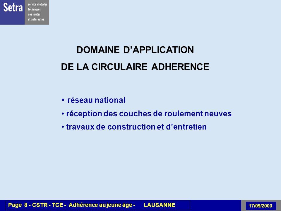 00/00/2001 Page 8 - Centre - Unité - Titre de la Présentation 17/09/2003 Page 8 - CSTR - TCE - Adhérence au jeune âge - LAUSANNE DOMAINE DAPPLICATION