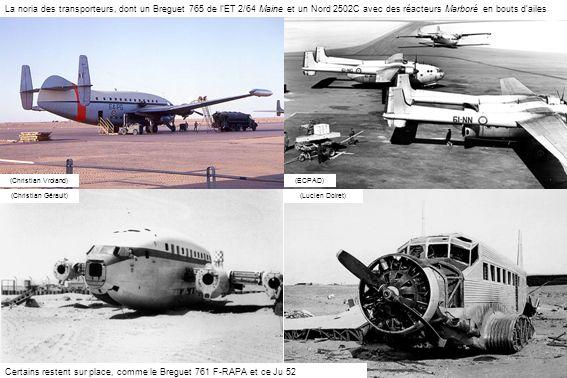 (Christian Gérault)(Lucien Doiret) Certains restent sur place, comme le Breguet 761 F-RAPA et ce Ju 52 (ECPAD)(Christian Vroland) La noria des transpo