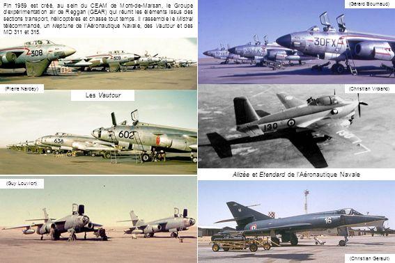 (Guy Louvion) (Pierre Nardey) (Gérard Bournaud) (Christian Vroland) (Christian Gerault) Alizée et Etendard de lAéronautique Navale Fin 1959 est créé,